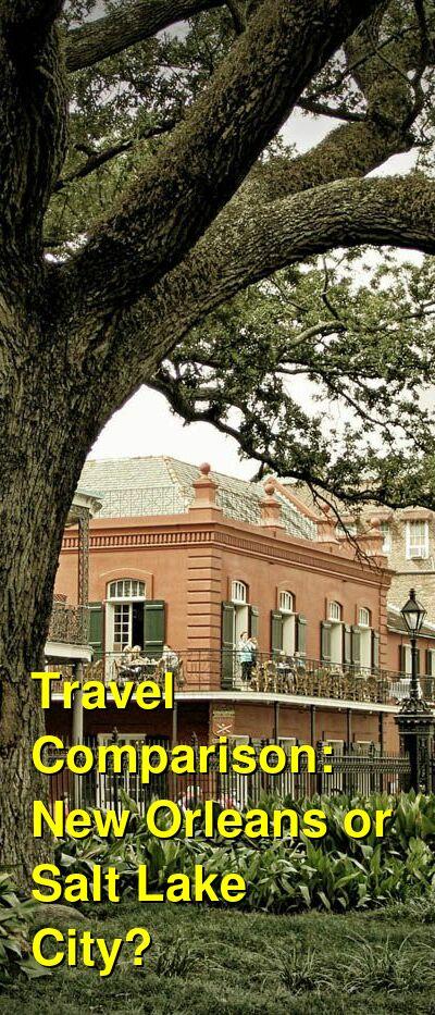 New Orleans vs. Salt Lake City Travel Comparison