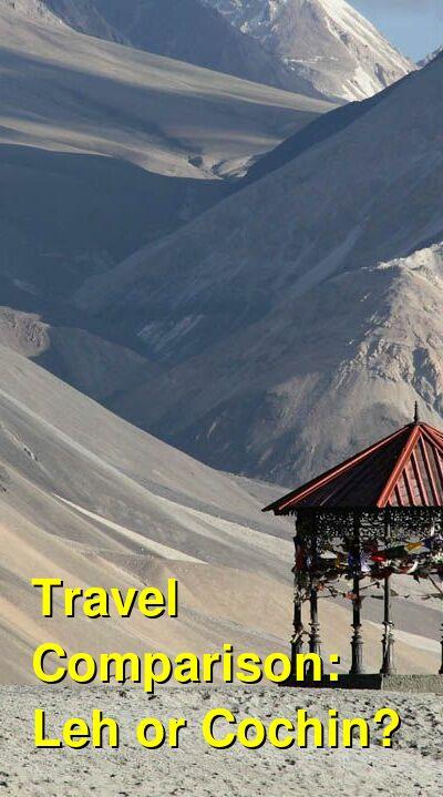 Leh vs. Cochin Travel Comparison