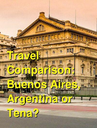 Buenos Aires, Argentina vs. Tena Travel Comparison