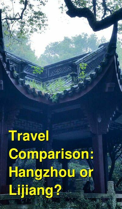 Hangzhou vs. Lijiang Travel Comparison
