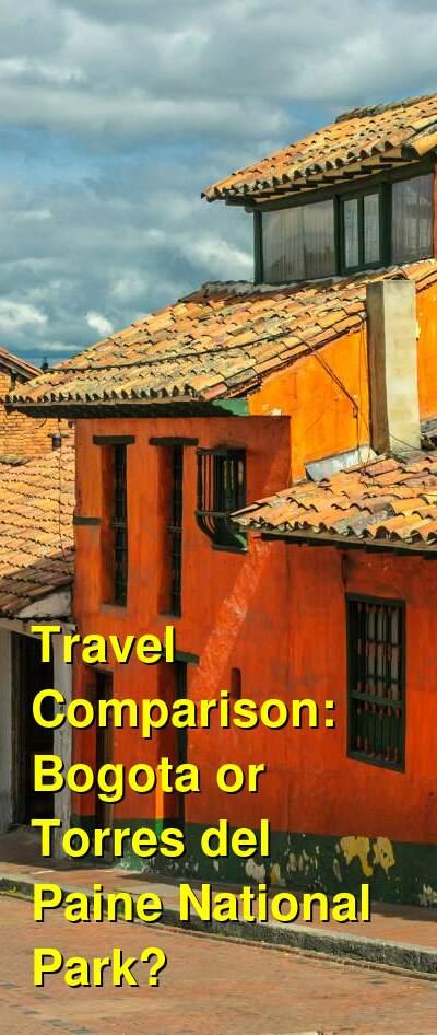Bogota vs. Torres del Paine National Park Travel Comparison