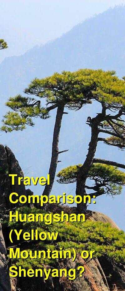 Huangshan (Yellow Mountain) vs. Shenyang Travel Comparison