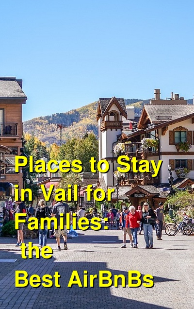 The Best Places to Stay in Vail for Families: Ski-in Ski-out Condos, Cabins & Airbnbs (May 2021) | Budget Your Trip