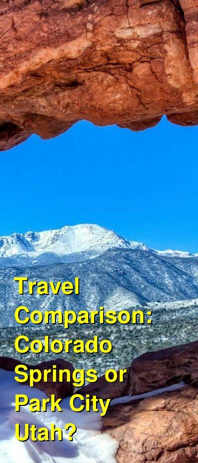 Colorado Springs vs. Park City Utah Travel Comparison