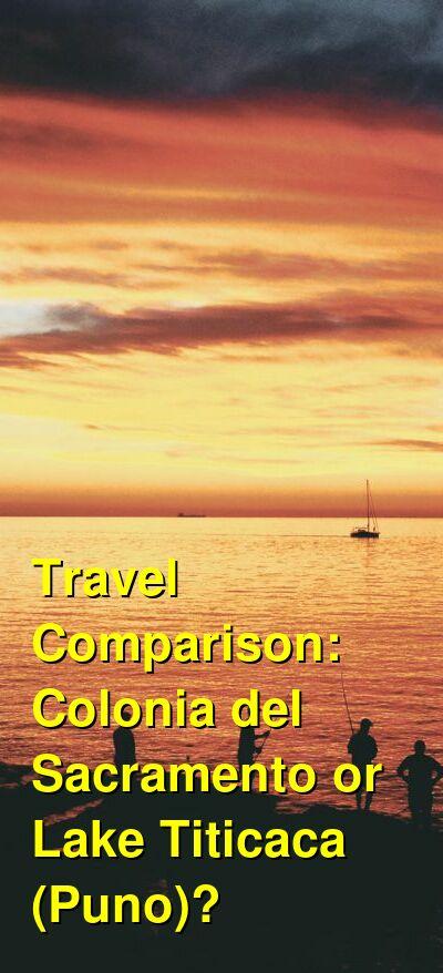 Colonia del Sacramento vs. Lake Titicaca (Puno) Travel Comparison
