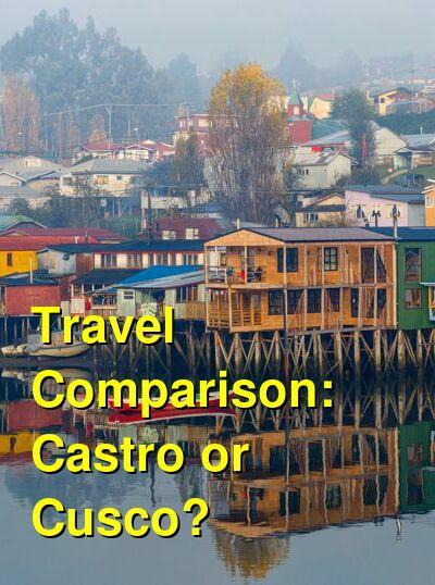 Castro vs. Cusco Travel Comparison