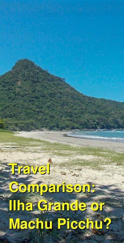 Ilha Grande vs. Machu Picchu Travel Comparison