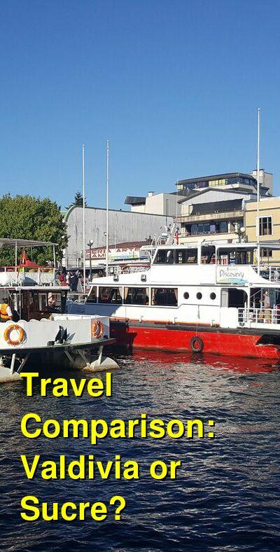 Valdivia vs. Sucre Travel Comparison
