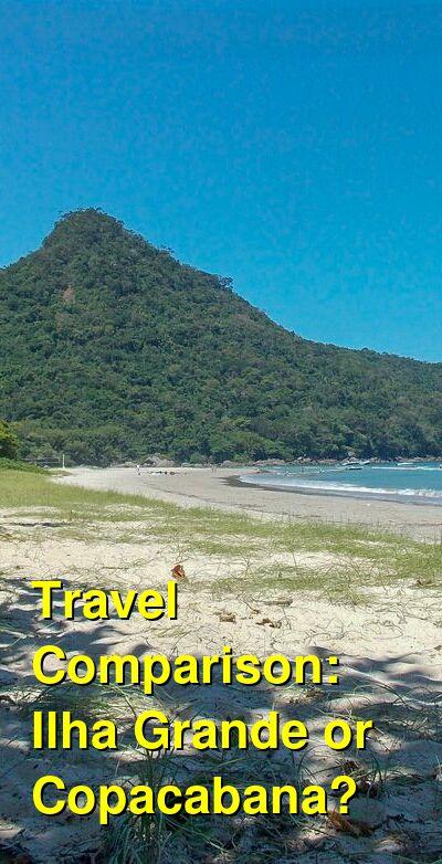 Ilha Grande vs. Copacabana Travel Comparison