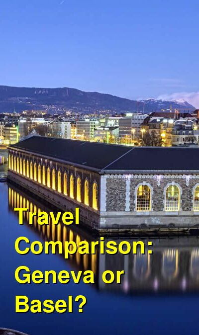 Geneva vs. Basel Travel Comparison