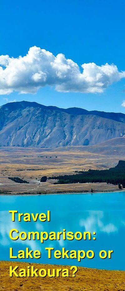 Lake Tekapo vs. Kaikoura Travel Comparison
