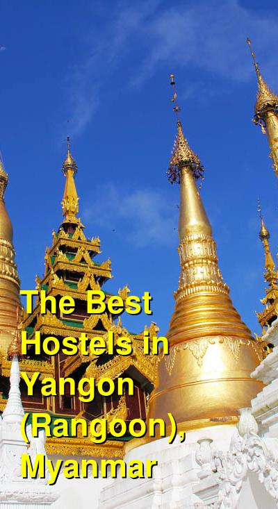 The Best Hostels in Yangon (Rangoon), Myanmar  | Budget Your Trip