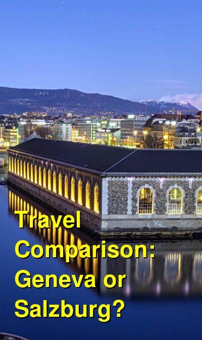 Geneva vs. Salzburg Travel Comparison