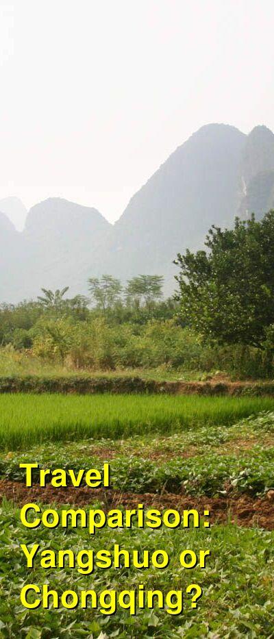Yangshuo vs. Chongqing Travel Comparison