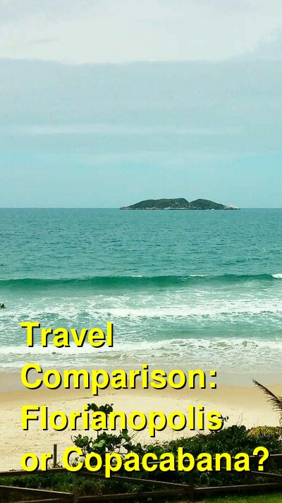Florianopolis vs. Copacabana Travel Comparison