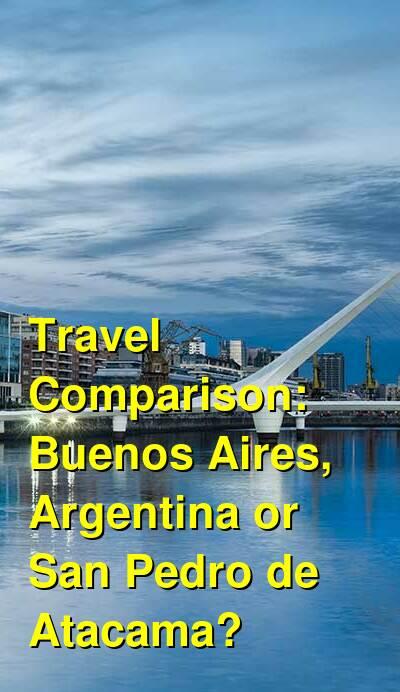 Buenos Aires, Argentina vs. San Pedro de Atacama Travel Comparison