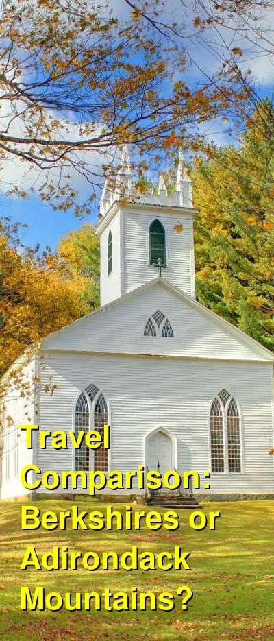 Berkshires vs. Adirondack Mountains Travel Comparison