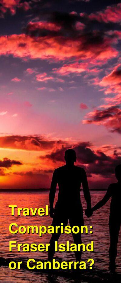 Fraser Island vs. Canberra Travel Comparison