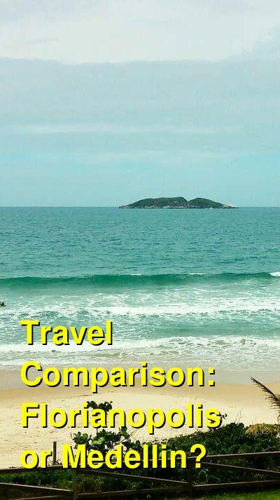 Florianopolis vs. Medellin Travel Comparison