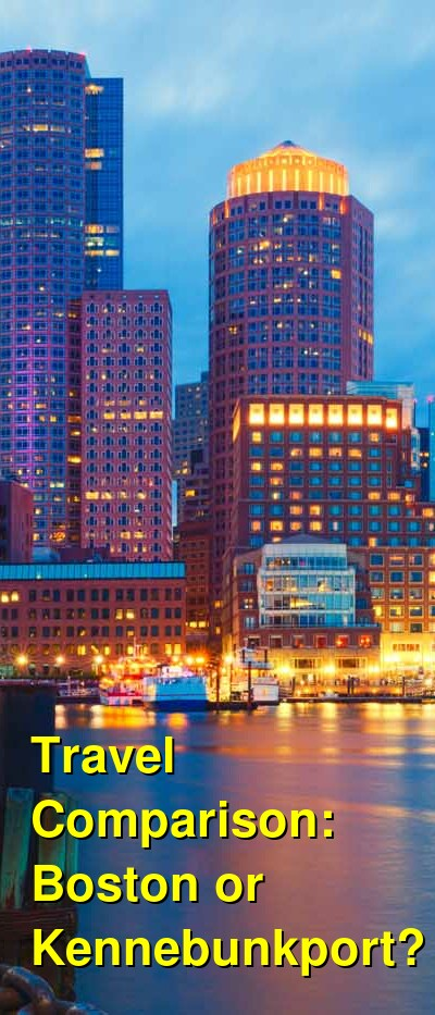 Boston vs. Kennebunkport Travel Comparison