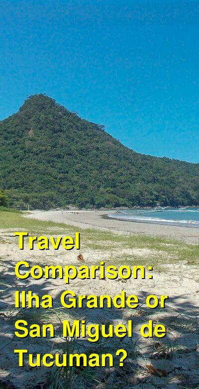 Ilha Grande vs. San Miguel de Tucuman Travel Comparison