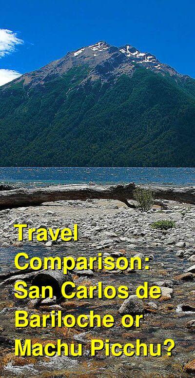 San Carlos de Bariloche vs. Machu Picchu Travel Comparison