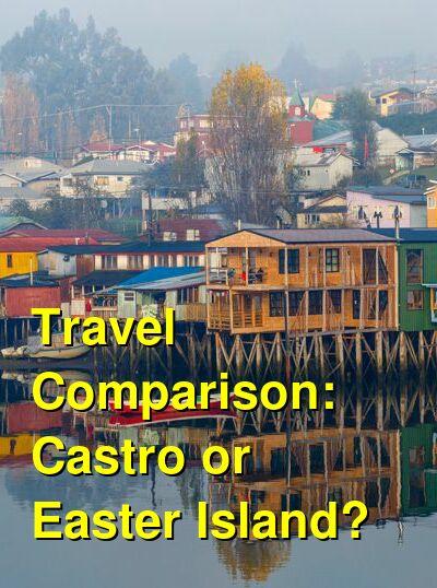 Castro vs. Easter Island Travel Comparison