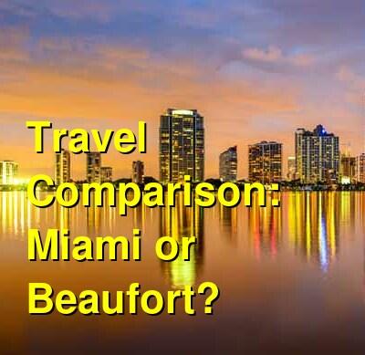Miami vs. Beaufort Travel Comparison
