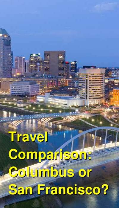 Columbus vs. San Francisco Travel Comparison