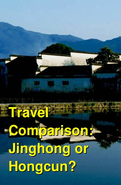 Jinghong vs. Hongcun Travel Comparison