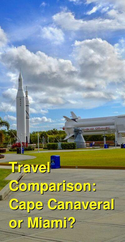 Cape Canaveral vs. Miami Travel Comparison