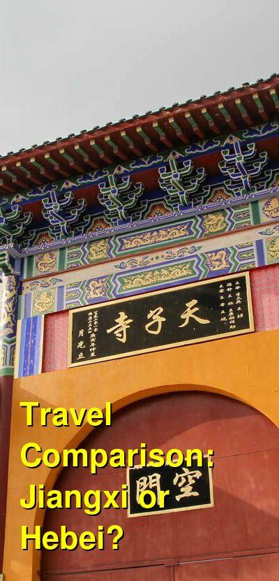 Jiangxi vs. Hebei Travel Comparison