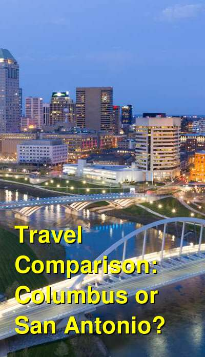Columbus vs. San Antonio Travel Comparison