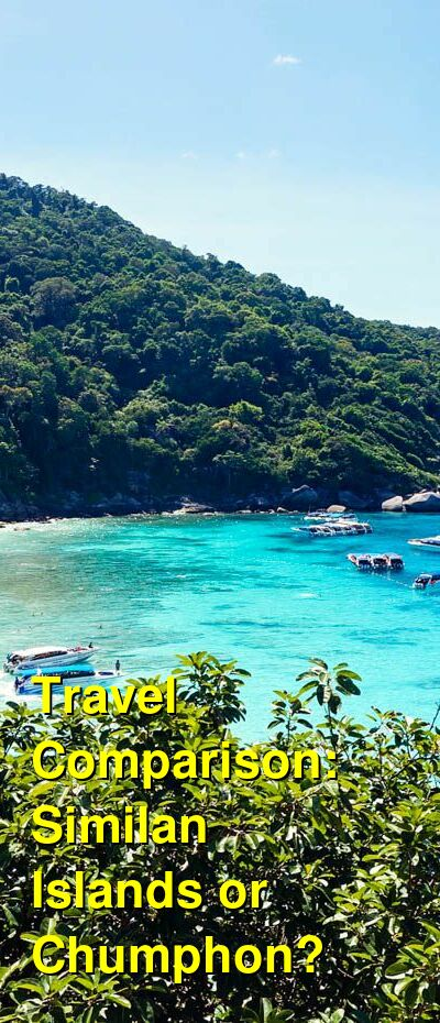 Similan Islands vs. Chumphon Travel Comparison
