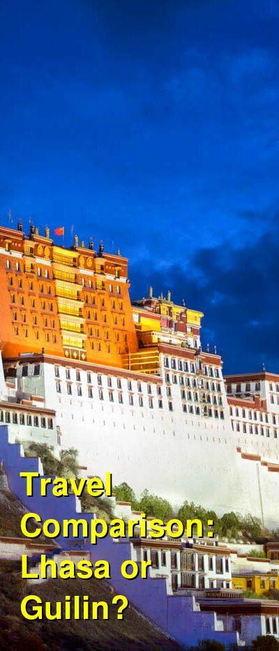 Lhasa vs. Guilin Travel Comparison