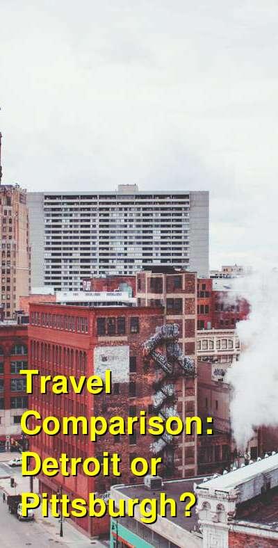 Detroit vs. Pittsburgh Travel Comparison