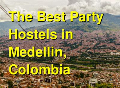 The Best Party Hostels in Medellin, Colombia | Budget Your Trip