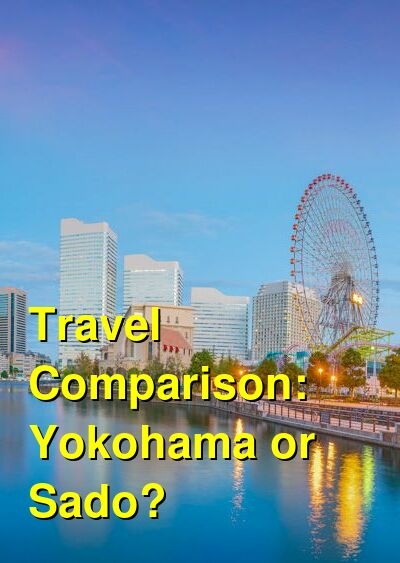 Yokohama vs. Sado Travel Comparison