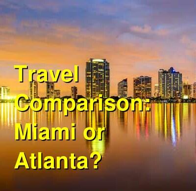 Miami vs. Atlanta Travel Comparison