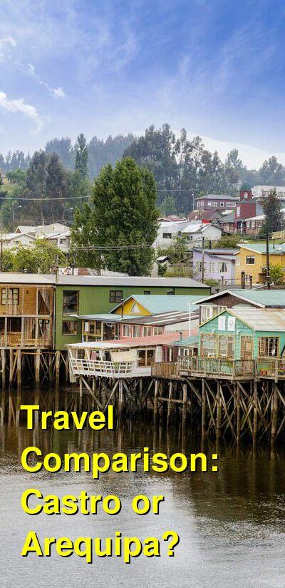 Castro vs. Arequipa Travel Comparison