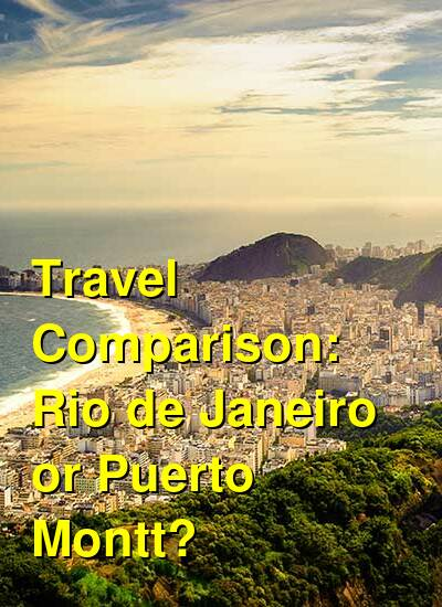 Rio de Janeiro vs. Puerto Montt Travel Comparison