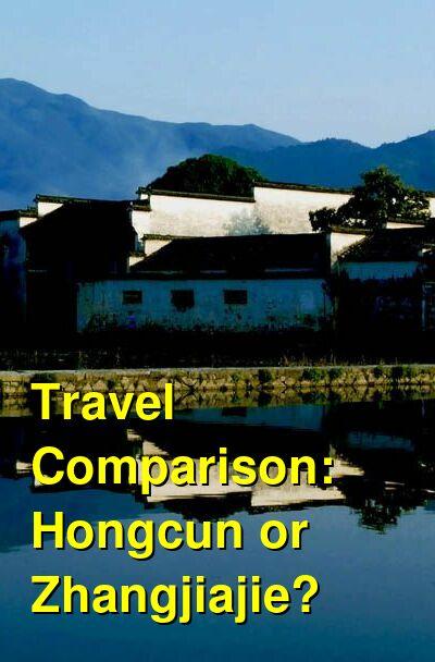 Hongcun vs. Zhangjiajie Travel Comparison