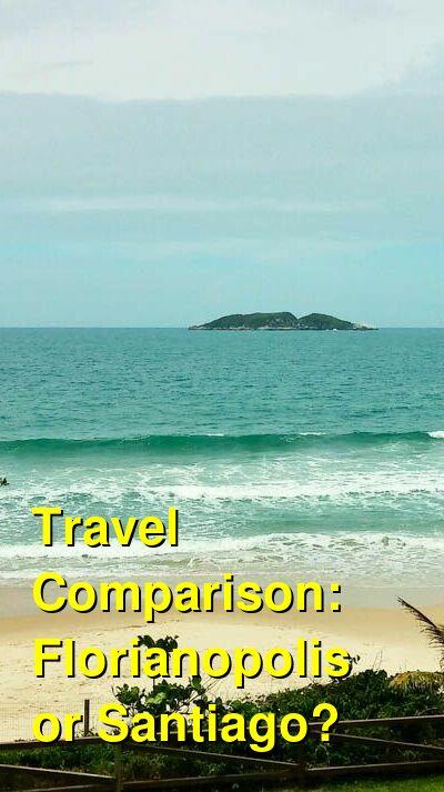 Florianopolis vs. Santiago Travel Comparison