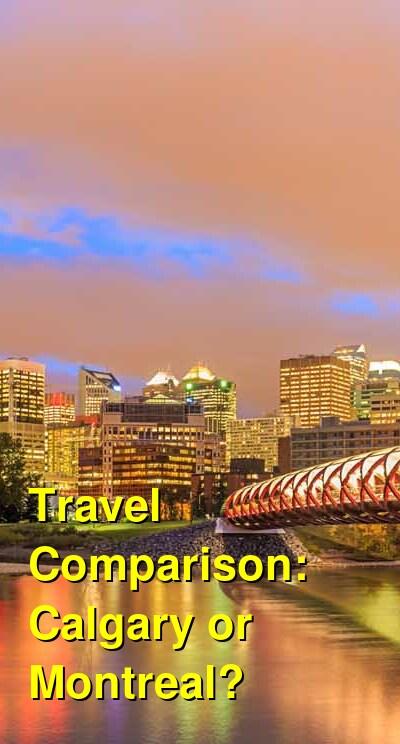 Calgary vs. Montreal Travel Comparison