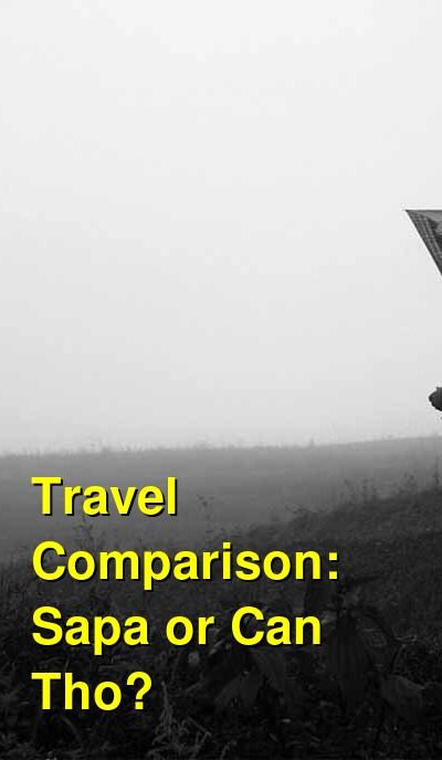 Sapa vs. Can Tho Travel Comparison