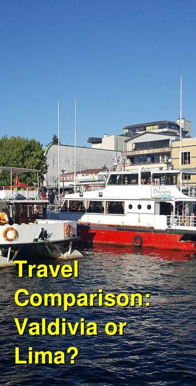 Valdivia vs. Lima Travel Comparison