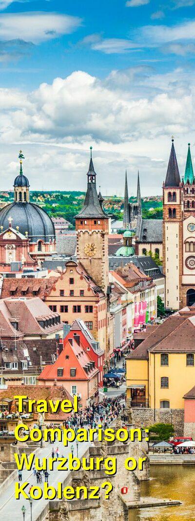 Wurzburg vs. Koblenz Travel Comparison