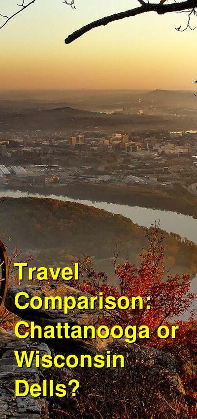 Chattanooga vs. Wisconsin Dells Travel Comparison