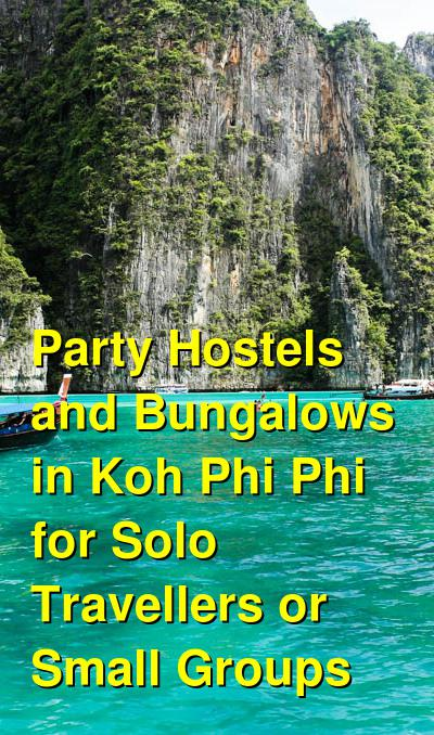 Party Hostels and Bungalows in Koh Phi Phi for Solo Travellers or Small Groups | Budget Your Trip