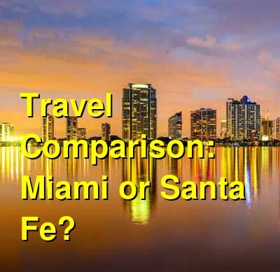 Miami vs. Santa Fe Travel Comparison